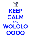 Keep-calm-and-wololo-oooo-1.png
